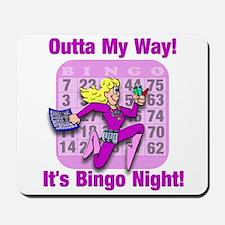 Outta My Way! It's Bingo Night! Mousepad