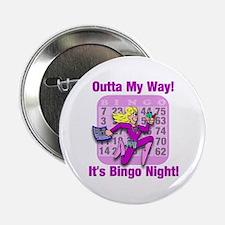 "Outta My Way! It's Bingo Night! 2.25"" Button"