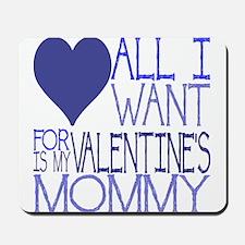 Mommy Valentine Mousepad
