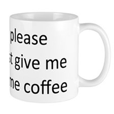please just give me some coff Small Mug