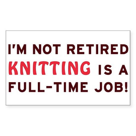 Retired Knitting Gag Gift Sticker (Rectangle)