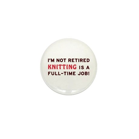 Retired Knitting Gag Gift Mini Button