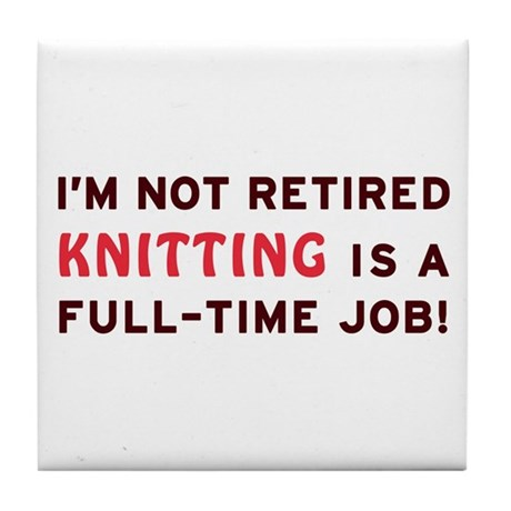 Retired Knitting Gag Gift Tile Coaster