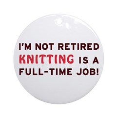 Retired Knitting Gag Gift Ornament (Round)
