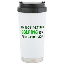 Retired Golfing Gag Gift Travel Mug
