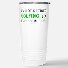Retired Golfing Gag Gift Travel Mug