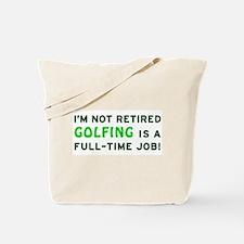 Retired Golfing Gag Gift Tote Bag