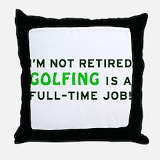 Retired Golfing Gag Gift Throw Pillow