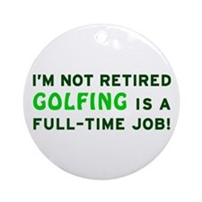 Retired Golfing Gag Gift Ornament (Round)
