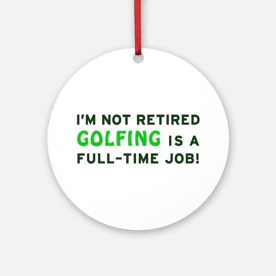 Retired Golfing Gag Gift Ornament (Round)