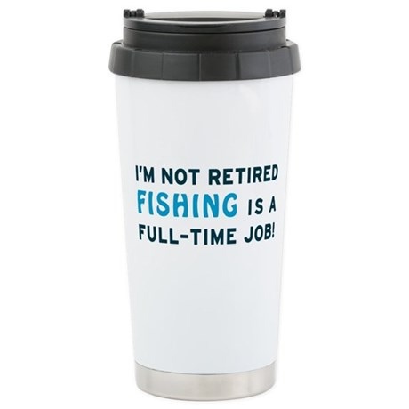Retired Fishing Gag Gift Stainless Steel Travel Mu