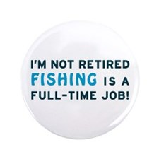 "Retired Fishing Gag Gift 3.5"" Button"