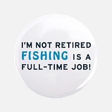 "Retired Fishing Gag Gift 3.5"" Button"