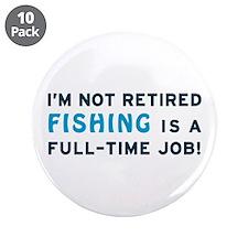 "Retired Fishing Gag Gift 3.5"" Button (10 pack)"