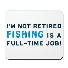 Retired Fishing Gag Gift Mousepad