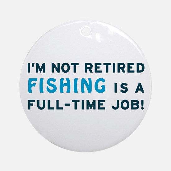 Retired Fishing Gag Gift Ornament (Round)
