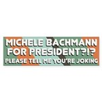 Michele Bachmann for President?!? sticker