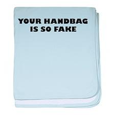 Your Handbag Is So Fake baby blanket