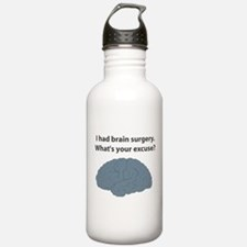 I had brain surgery. What's Water Bottle