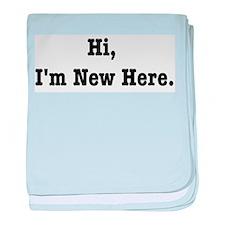 Hi, I'm New Here baby blanket