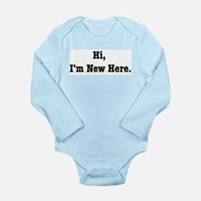 Hi, I'm New Here Long Sleeve Infant Bodysuit