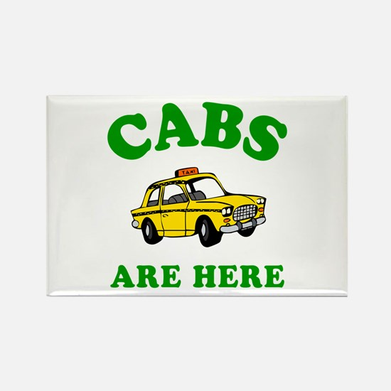 Cabs Are Here Rectangle Magnet