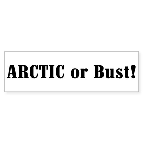 Arctic or Bust! Bumper Sticker