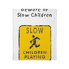 Beware Slow Children Throw Blanket