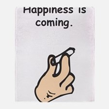 Happiness is coming. Throw Blanket