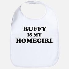 Buffy Is My Homegirl Bib