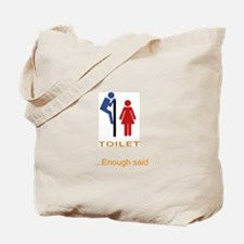 Enough Said Tote Bag