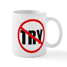 No Try Small Mug