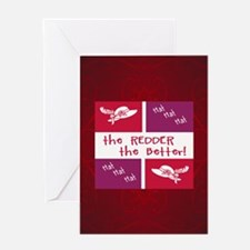 Redder The Better Greeting Card