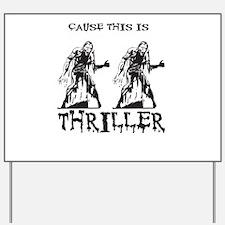 Thriller Yard Sign