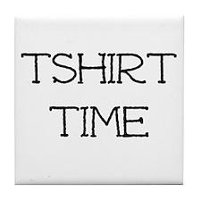 Tshirt Time Tile Coaster