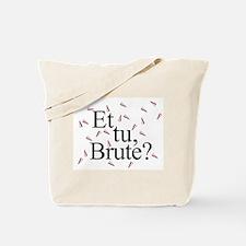Et Tu Brute? Tote Bag