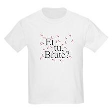 Et Tu Brute? Kids T-Shirt