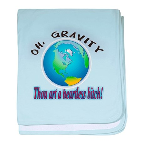 OH GRAVITY THOU ART A HEARTLE baby blanket