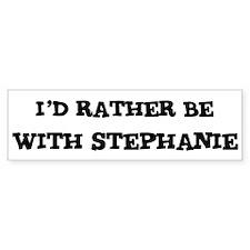 With Stephanie Bumper Bumper Sticker