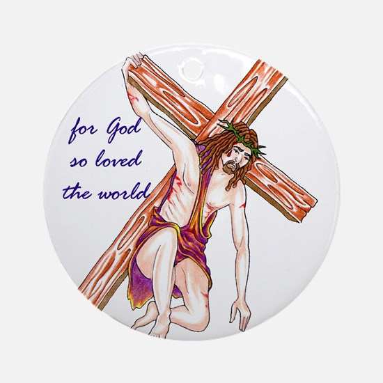For God So Loved The World Ornament (Round)