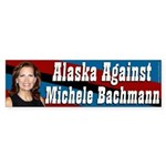Alaska Against Bachmann bumper sticker