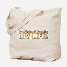 Pro-Choice IS Pro-Life Tote Bag