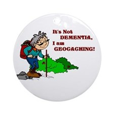 It's Not DEMENTIA! Ornament (Round)