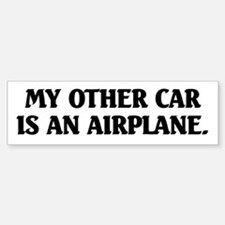 My Other Car is an Airplane Bumper Bumper Bumper Sticker