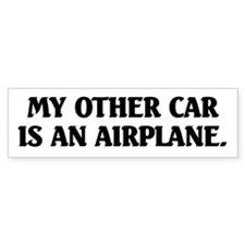 My Other Car is an Airplane Bumper Bumper Sticker