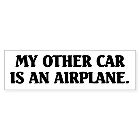 My Other Car is an Airplane Bumper Sticker