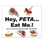 EAT AN ANIMAL FOR PETA DAY Small Poster