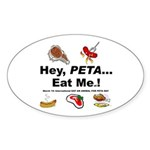 EAT AN ANIMAL FOR PETA DAY Oval Sticker