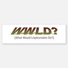 What Would Liopleurodon Do? Bumper Bumper Sticker