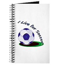 I Live For Soccer! Journal